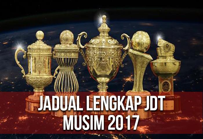 Jadual Lengkap JDT Musim 2017