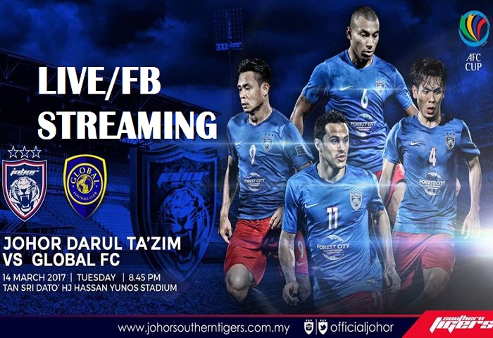 Piala AFC 2017: JDT Vs Global FC Live Streaming