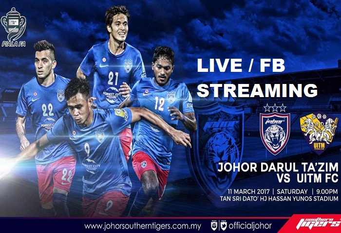 Piala FA 2017: JDT Vs Uitm FC Live Streaming