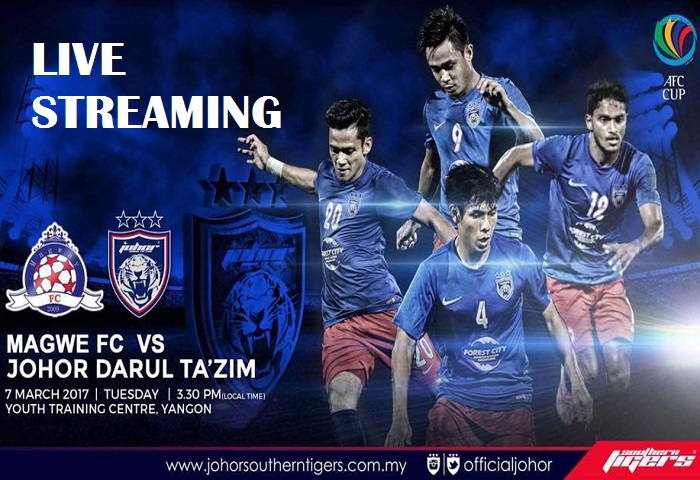 Piala AFC 2017: Magwe FC Vs JDT Live Streaming