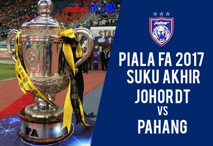 Piala FA 2017: Jodoh JDT Dan Pahang Masih Lagi Kuat