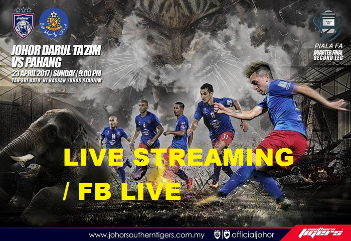 Piala FA 2017: JDT Vs Pahang Live Streaming