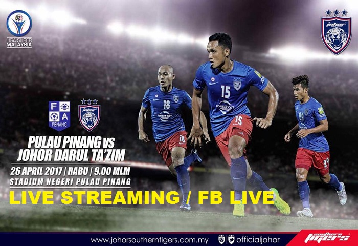 Liga Super 2017: Pulau Pinang Vs JDT Live Streaming