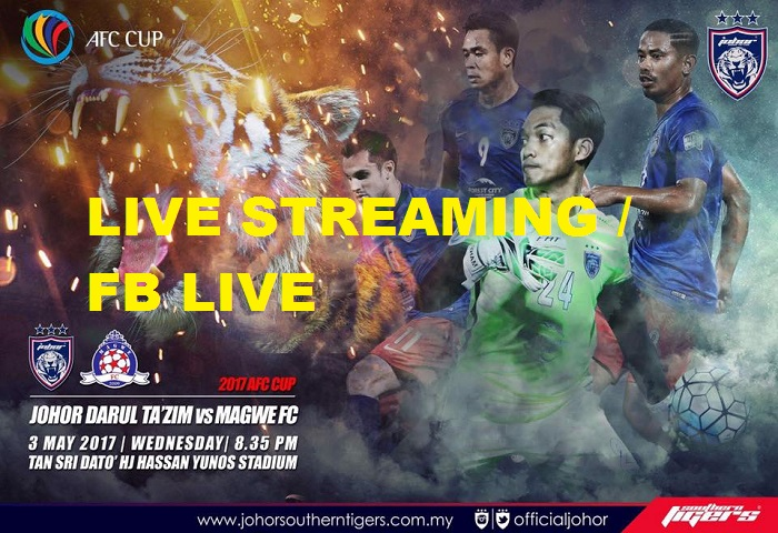 Piala AFC 2017: JDT Vs Magwe FC Live Streaming