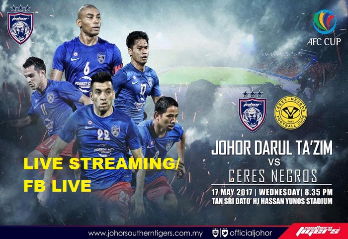 Piala AFC 2017: JDT Vs Ceres Negros Live Streaming