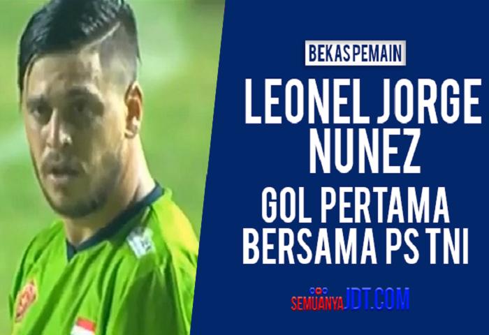 Jaringan Pertama Nunez Bersama Kelab Barunya, PS TNI
