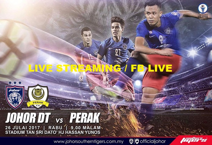 Liga Super 2017: JDT Vs Perak Live Streaming