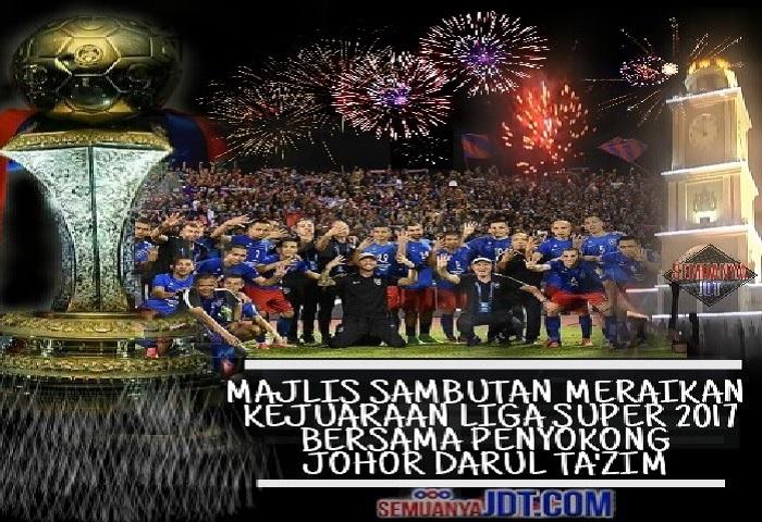 Sambutan Meraikan Kejuaraan Liga Super 2017 Selepas Perlawanan JDT Menentang Kelantan