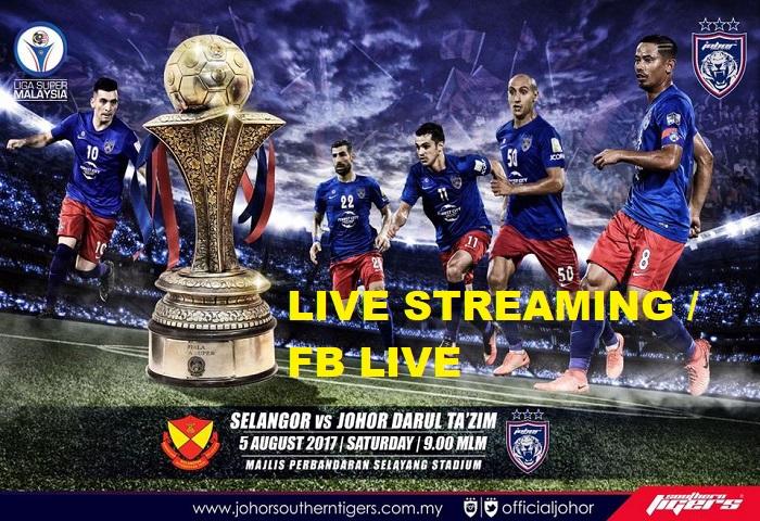 Liga Super 2017: Selangor Vs JDT Live Streaming