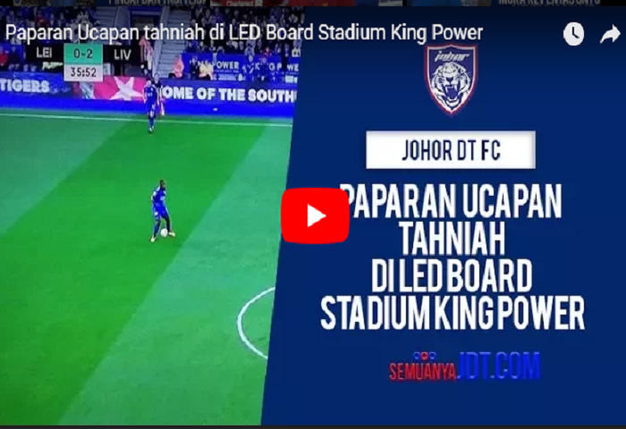 Paparan Ucapan Tahniah Di LED Board Stadium King Power