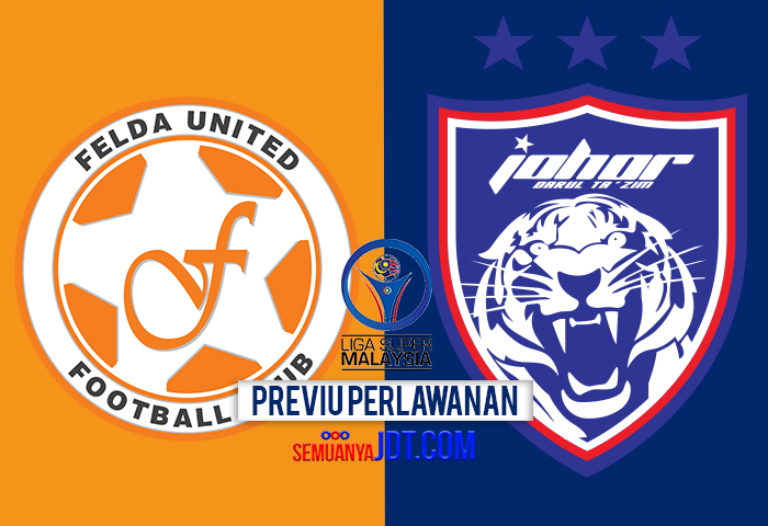 Previu Liga Super 2017: Felda United Vs JDT, Sathianathan Vs Morais Sajikan Dua Menu Berbeza