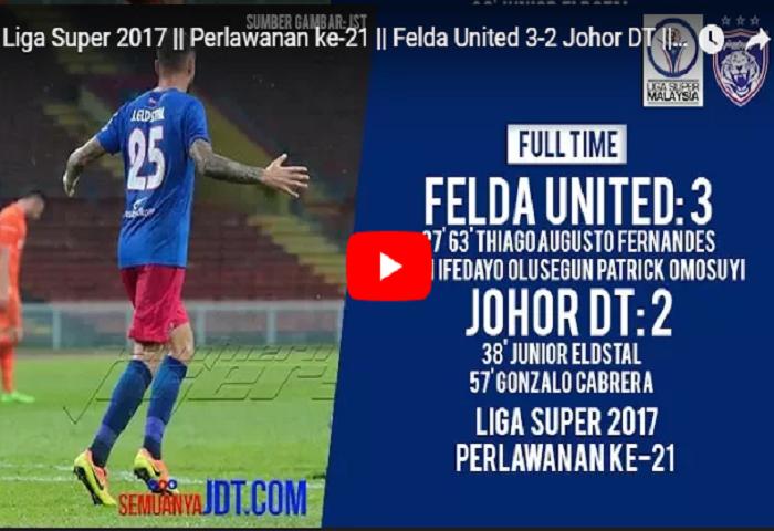 Video Rangkuman Felda United 3 Johor Dt 2