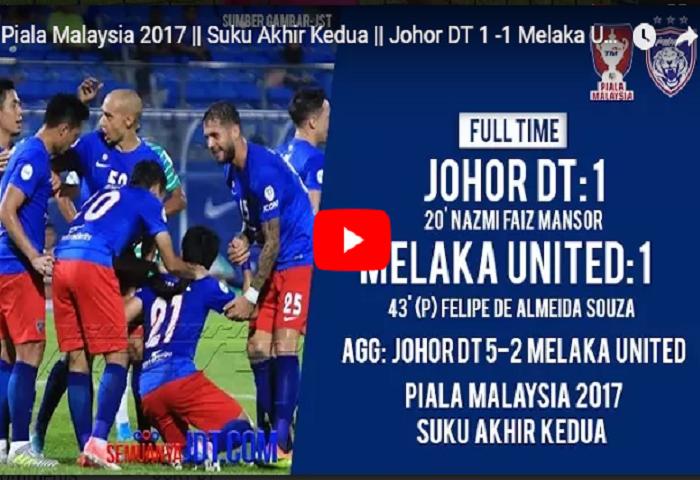 VIDEO RANGKUMAN: Piala Malaysia 2017, Johor DT 1 Melaka United 1