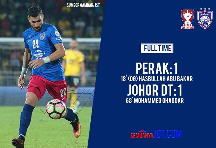Piala Malaysia 2017: Perak 1 JDT 1, Satu Gol Tempat Lawan Kelebihan Buat JDT