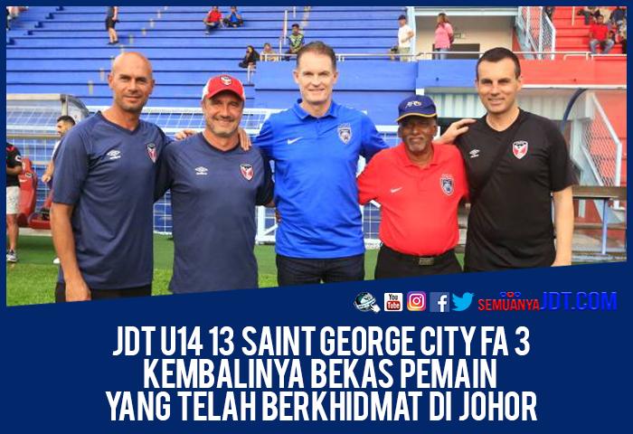 Info Akademi: JDT U14 13 Saint George City FA 3, Kembalinya Bekas Pemain Yang Berkhidmat Di Johor