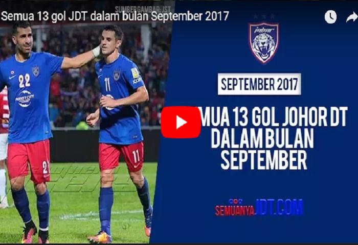 Analisa Dan Video: 13 Gol JDT Dalam Bulan September 2017