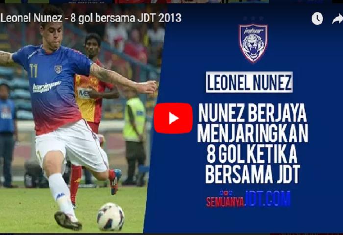 VIDEO: 8 Jaringan Leonel Nunez Ketika Bersama JDT 2013