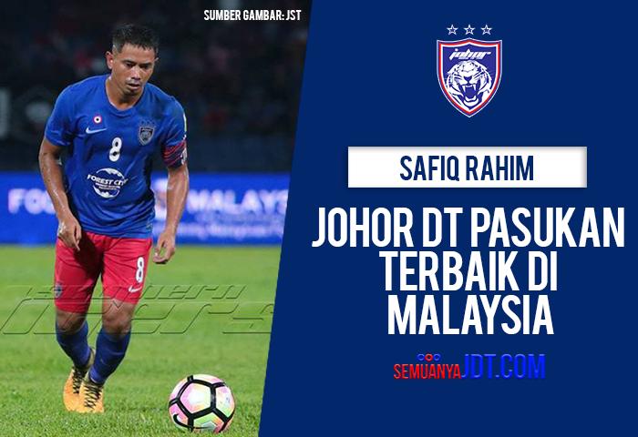 Johor DT Pasukan Terbaik Di Malaysia – Safiq Rahim