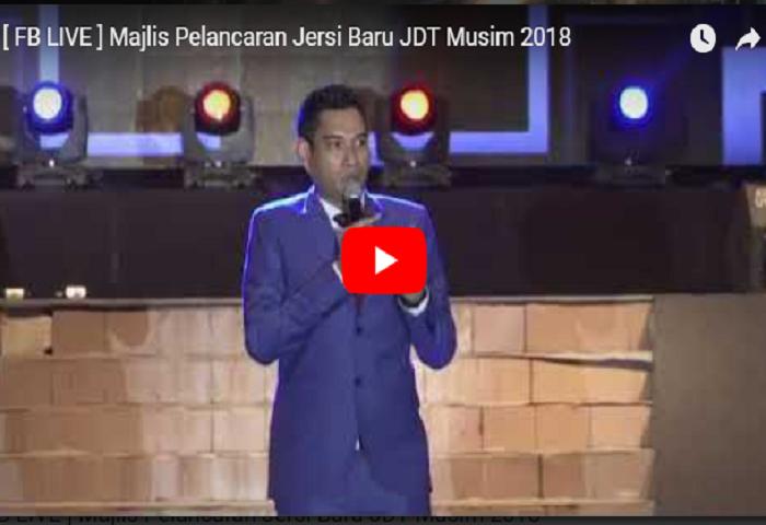 VIDEO: Majlis Pelancaran Jersi JDT Musim 2018