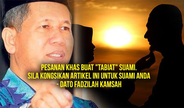 """Pesanan Khas Buat """"Tabiat"""" Suami. Sila Kongsikan Untuk Suami Anda – Dato Fadzilah Kamsah"""