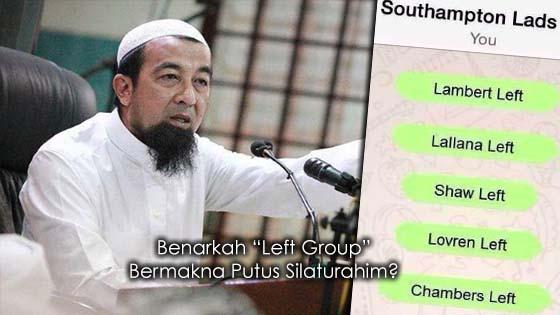 """Benarkah """"Left Group"""" Bermakna Putus Silaturahim"""